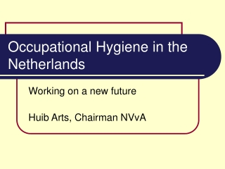 Occupational Hygiene in the Netherlands