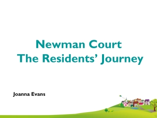 Newman Court  The Residents' Journey