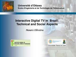 Interactive Digital TV in  Brazil: Technical and Social Aspects Mauro Oliveira