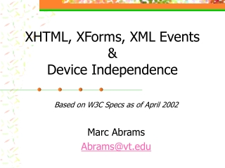 XHTML, XForms, XML Events & Device Independence