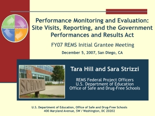 Tara Hill and Sara Strizzi REMS Federal Project Officers U.S. Department of Education
