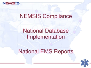 NEMSIS Compliance National Database Implementation National EMS Reports