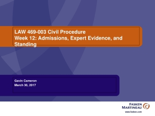 LAW 469-003 Civil Procedure  Week 12: Admissions, Expert Evidence, and Standing