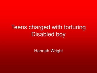 Teens charged with torturing Disabled boy