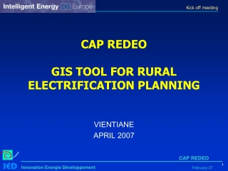 CAP REDEO GIS TOOL FOR RURAL ELECTRIFICATION PLANNING
