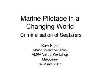 Marine Pilotage in a Changing World Criminalisation of Seafarers