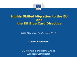 Highly Skilled Migration to the EU a nd  the EU Blue Card Directive