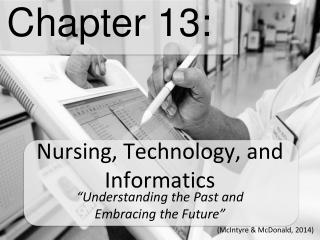 Nursing, Technology, and Informatics