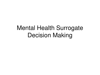 Mental Health Surrogate Decision Making