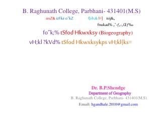 Dr.  B.P.Shendge Department of  Geography B . Raghunath  College, Parbhani- 431401(M.S)