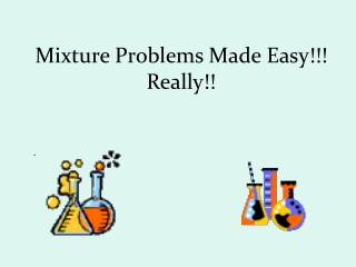 Mixture Problems Made Easy!!! Really!!