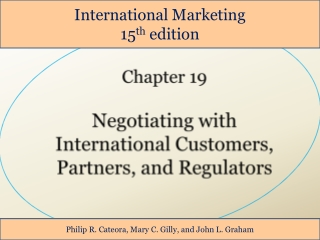 Chapter 19 Negotiating with   International Customers, Partners, and Regulators