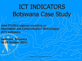 ICT INDICATORS Botswana Case Study