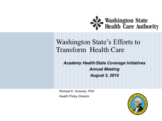 Washington State's Efforts to Transform  Health Care