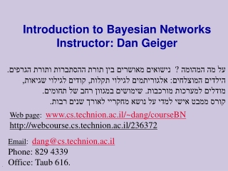 Introduction to Bayesian Networks Instructor: Dan Geiger