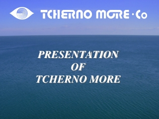 PRESENTATION OF TCHERNO MORE
