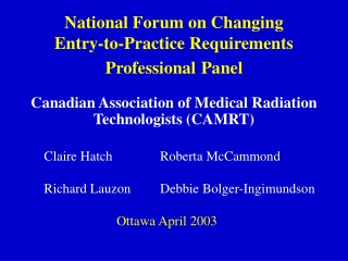 National Forum on Changing Entry-to-Practice Requirements Professional Panel
