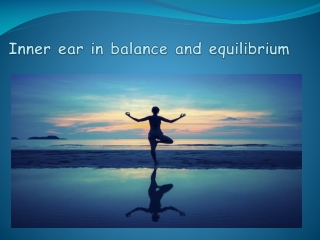 Inner ear in balance and equilibrium