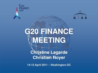 G20 FINANCE MEETING Christine Lagarde Christian Noyer 14-15 April 2011 – Washington DC