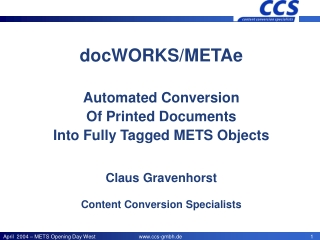 docWORKS/METAe Automated Conversion  Of Printed Documents  Into Fully Tagged METS Objects