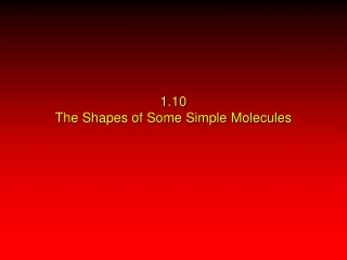 1.10 The Shapes of Some Simple Molecules