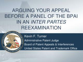 ARGUING YOUR APPEAL BEFORE A PANEL OF THE BPAI IN AN INTER PARTES REEXAMINATION