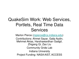 QuakeSim Work: Web Services, Portlets, Real Time Data Services