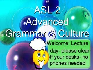 ASL 2 Advanced Grammar & Culture