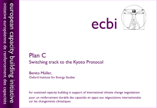 Plan C Switching track to the Kyoto Protocol Benito M ü ller,  Oxford Institute for Energy Studies
