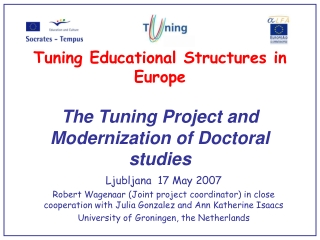 Tuning Educational Structures in Europe  The Tuning Project and Modernization of Doctoral studies