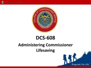 DCS-608 Administering Commissioner Lifesaving