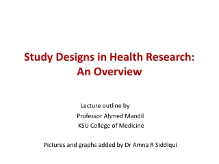 Study Designs in Health Research: An Overview