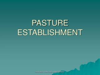PASTURE ESTABLISHMENT