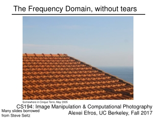 The Frequency Domain, without tears