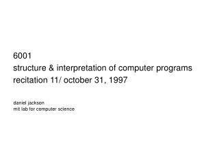 6001 structure & interpretation of computer programs recitation 11/ october 31, 1997