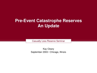 Pre-Event Catastrophe Reserves An Update