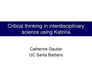 Critical thinking in interdisciplinary science using Katrina