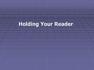Holding Your Reader