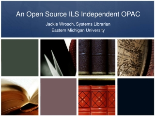 An Open Source ILS Independent OPAC