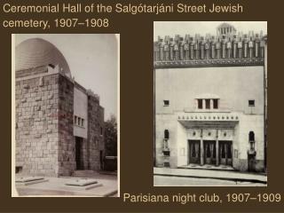 Ceremonial Hall of the Salgótarjáni Street Jewish cemetery, 1907–1908