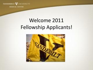 Welcome 2011 Fellowship Applicants!