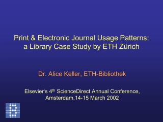 Print & Electronic Journal Usage Patterns:  a Library Case Study by ETH Zürich