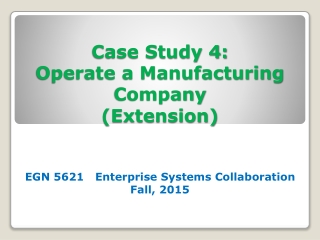 Case Study 4: Operate a Manufacturing  Company (Extension)