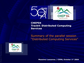 CHEP04 Track4: Distributed Computing Services