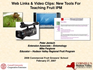 Web Links & Video Clips: New Tools For Teaching Fruit IPM