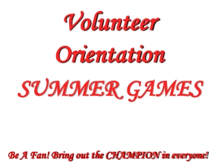 Be A Fan! Bring out the CHAMPION in everyone!