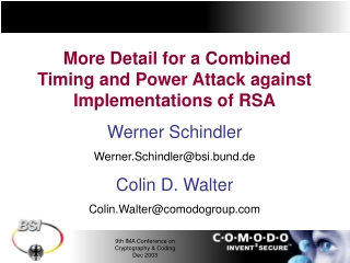 More Detail for a Combined Timing and Power Attack against Implementations of RSA Werner Schindler