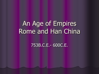 An Age of Empires Rome and Han China