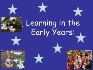 Learning in the Early Years: