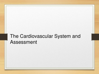 The Cardiovascular System and Assessment